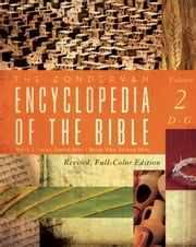 The Zondervan Encyclopedia of the Bible, Volume 2 - Revised Full-Color Edition ebook by Merrill C. Tenney, Moisés Silva, Zondervan