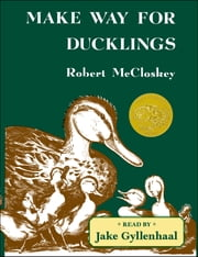 Make Way for Ducklings ebook by Robert McCloskey,Robert McCloskey,Jake Gyllenhaal