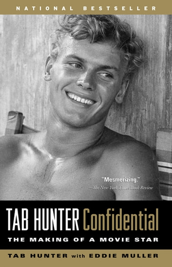 Tab Hunter Confidential - The Making of a Movie Star ebook by Tab Hunter