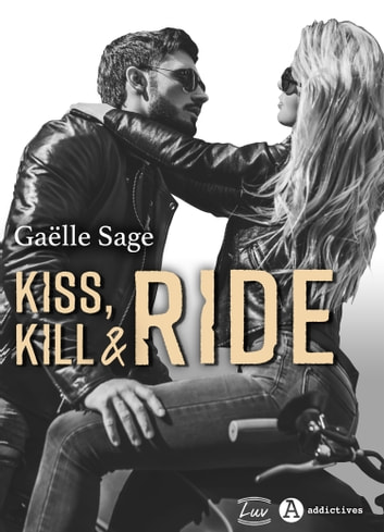 Kiss, Kill & Ride eBook by Gaëlle Sage