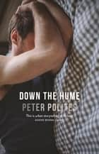 Down The Hume ebook by Peter Polites