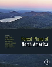 Forest Plans of North America ebook by Jacek P. Siry,Pete Bettinger,Krista Merry,Donald L. Grebner,Kevin Boston,Chris Cieszewski