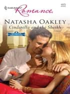 Cinderella and the Sheikh ebook by Natasha Oakley