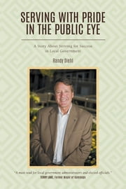 Serving With Pride in the Public Eye ebook by Diehl, Randy