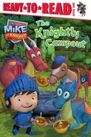 The Knightly Campout - with audio recording ebook by Cordelia Evans,Style Guide