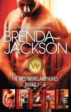 The Westmoreland Series Volume 1 - 5 Book Box Set ebook by Brenda Jackson