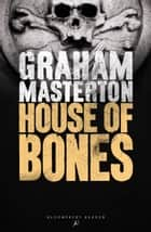 House of Bones ebook by Graham Masterton