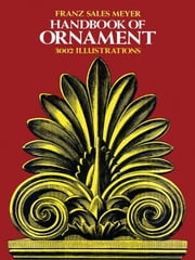 Handbook of Ornament ebook by Franz Meyer