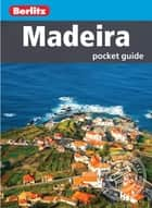 Berlitz: Madeira Pocket Guide ebook by Berlitz