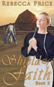 Shield of Faith - Lancaster County Amish Grace Series, #2 ebook by Rebecca Price
