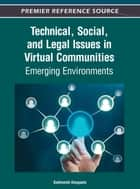 Technical, Social, and Legal Issues in Virtual Communities ebook by Subhasish Dasgupta