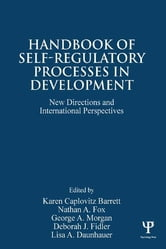 Handbook of Self-Regulatory Processes in Development - New Directions and International Perspectives ebook by