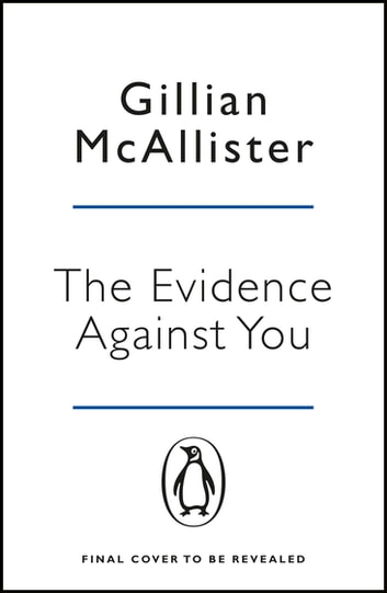 The Evidence Against You ebook by Gillian McAllister