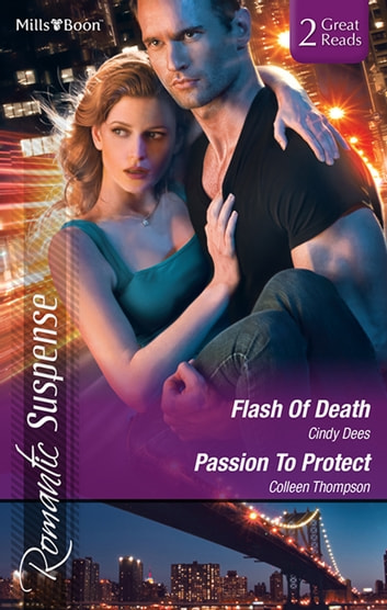 Flash Of Death/Passion To Protect ebook by Cindy Dees,Colleen Thompson
