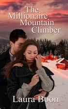 The Millionaire Mountain Climber ebook by Laura Boon