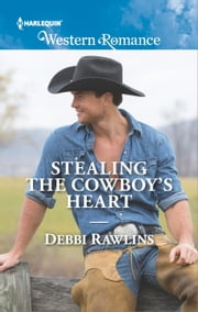 Stealing the Cowboy's Heart ebook by Debbi Rawlins