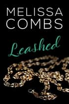 Leashed ebook by Melissa Combs