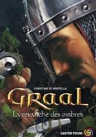 Graal (Tome 4) - La revanche des ombres ebook by Christian de Montella