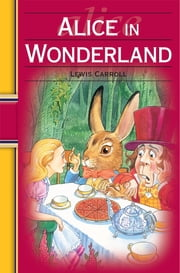 Alice in Wonderland: Hinkler Illustrated Classics ebook by Lewis Carroll