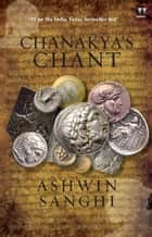 Chanakya's Chant ebook by SANGHI ASHWIN