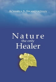 Nature the Only Healer ebook by Acharya S. Swaminathan