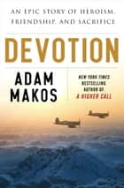 Devotion ebook by Adam Makos