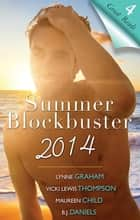 Summer Blockbuster 2014 - 4 Book Box Set ebook by Lynne Graham, Vicki Lewis Thompson, Maureen Child,...