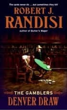Denver Draw - The Gamblers ebooks by Robert J. Randisi
