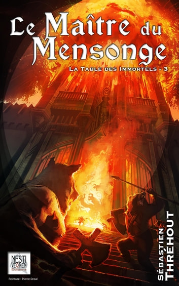Le Maître du Mensonge - La Table des Immortels – 3 ebook by Sébastien Thréhout