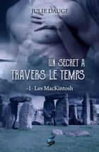 Un secret à travers le temps ebook by Julie Dauge