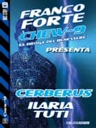 Cerberus - Chew-9 10 eBook by Ilaria Tuti