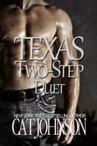 Texas Two-Step Duet ebook by Cat Johnson