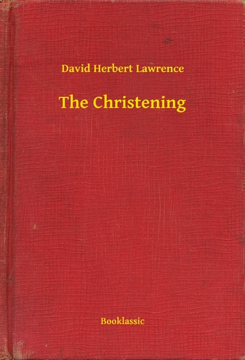 The Christening ebook by David Herbert Lawrence