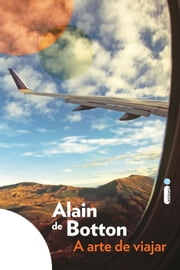 A arte de viajar ebook by Alain de Botton