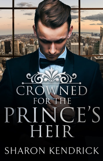 Crowned For The Prince's Heir 電子書籍 by Sharon Kendrick