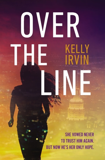 Over the Line eBook by Kelly Irvin