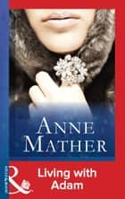 Living with Adam (Mills & Boon Modern) (The Anne Mather Collection) ebook by Anne Mather