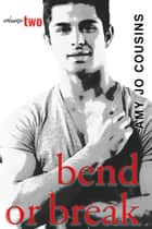 Bend or Break Series Bundle (Books 4-7) ebook by Amy Jo Cousins