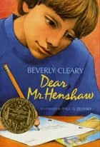 Dear Mr. Henshaw ebook by Beverly Cleary, Paul O. Zelinsky