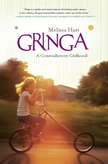 Gringa - A Contradictory Girlhood ebook by Melissa Hart