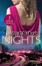 Dangerous Nights - 3 Book Box Set ebook by Beth Cornelison, Merline Lovelace, Carla Cassidy