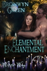 Elemental Enchantment ebook by Bronwyn Green
