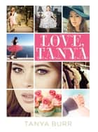 Love, Tanya ebook by Tanya Burr