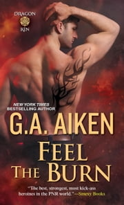 Feel the Burn ebook by G.A. Aiken