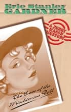 The Case Of The Mischievous Doll ebook by Erle Stanley Gardner