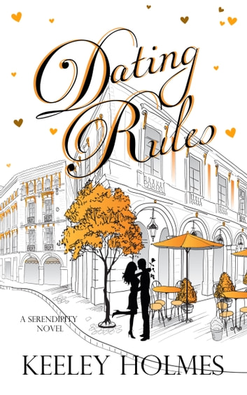 Dating Rules ebook by Keeley Holmes