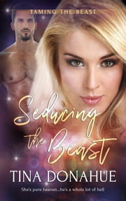 Seducing the Beast ebook by Tina Donahue