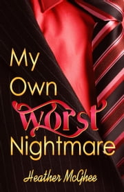 My Own Worst Nightmare ebook by Heather McGhee