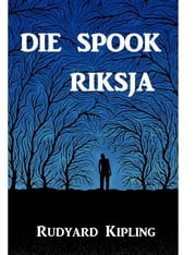 Die Spook Riksja - The Phantom Rickshaw, Afrikaans edition ebook by Rudyard Kipling