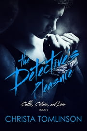 The Detective's Pleasure ebook by Christa Tomlinson